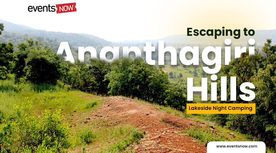 Escaping to Ananthagiri Hills: Lakeside Night Camping