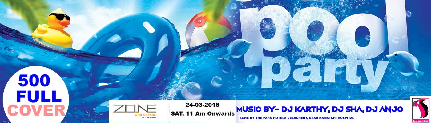 Pool Part @Zone – By the park, Best pool party with Live DJ in Chennai